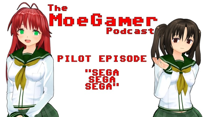 The MoeGamer Podcast: Pilot Episode – Sega, Sega, Sega