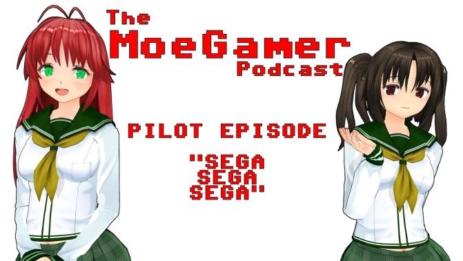 The MoeGamer Podcast: Pilot Episode – Sega, Sega, Sega