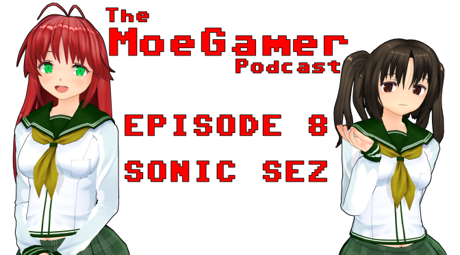 The MoeGamer Podcast: Episode 8 – Sonic Sez