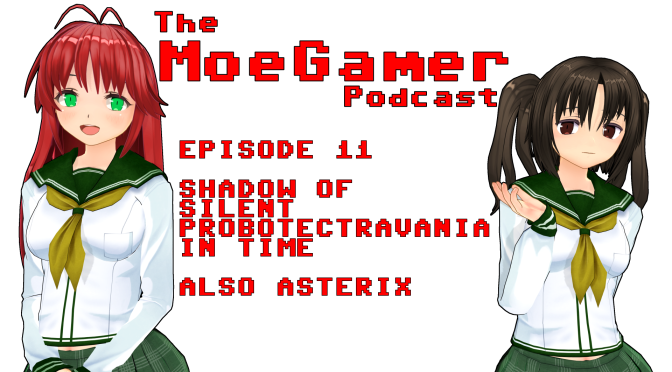 The MoeGamer Podcast: Episode 11 – Shadow of Silent Probotectravania in Time. Also Asterix