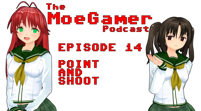 The MoeGamer Podcast: Episode 14 – Point and Shoot