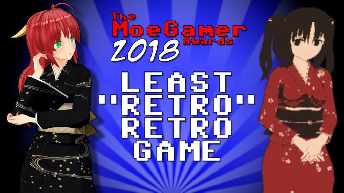 "The MoeGamer Awards 2018: The Least ""Retro"" Retro Game"