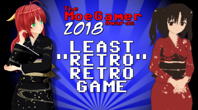 "The MoeGamer Awards 2018: The Least ""Retro"" Retro Game"