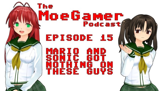 The MoeGamer Podcast: Episode 15 – Mario and Sonic Got Nothing on These Guys