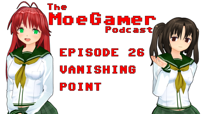 The MoeGamer Podcast: Episode 26 – Vanishing Point