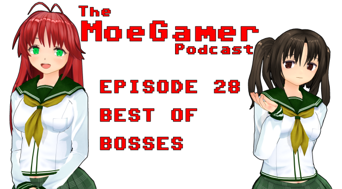 The MoeGamer Podcast: Episode 28 – Best of Bosses