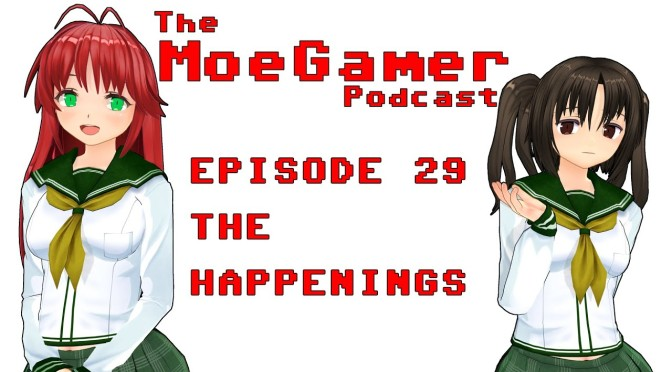 The MoeGamer Podcast: Episode 29 – The Happenings