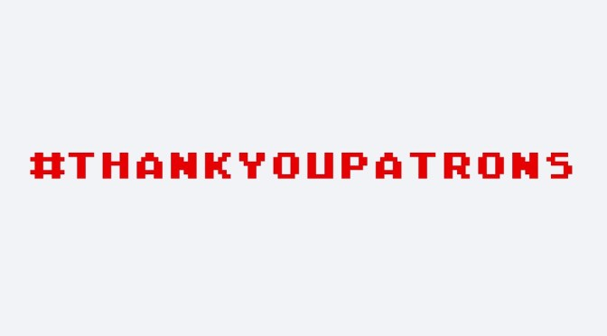 #ThankYouPatrons – A Message of Gratitude