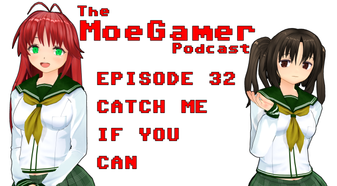 The MoeGamer Podcast: Episode 32 – Catch Me If You Can