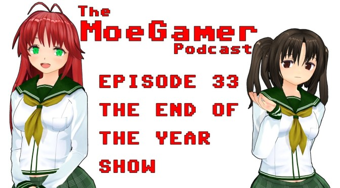 The MoeGamer Podcast: Episode 33 – The End of the Year Show