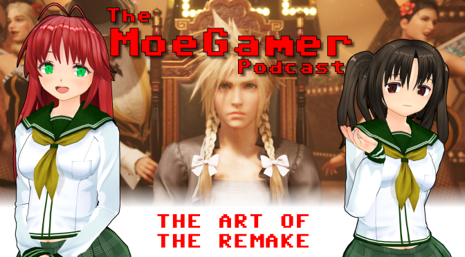 The MoeGamer Podcast: Episode 37 – The Art of the Remake