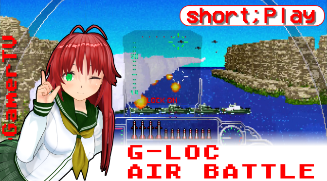 short;Play: G-LOC Air Battle