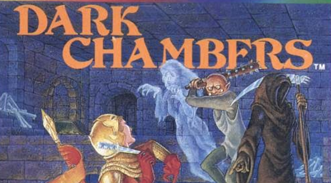 Dark Chambers: What a Dandy Dungeon This Is