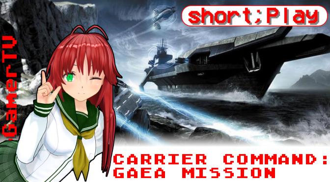 short;Play: Carrier Command – Gaea Mission