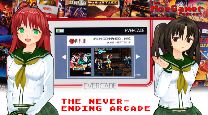 The MoeGamer Podcast: Episode 42 – The Never-Ending Arcade
