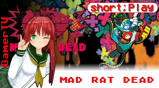 short;Play: Mad Rat Dead