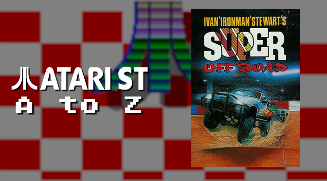 "Atari ST A to Z: Ivan ""Ironman"" Stewart's Super Off-Road"