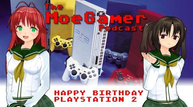 The MoeGamer Podcast: Episode 44 – Happy Birthday PlayStation 2