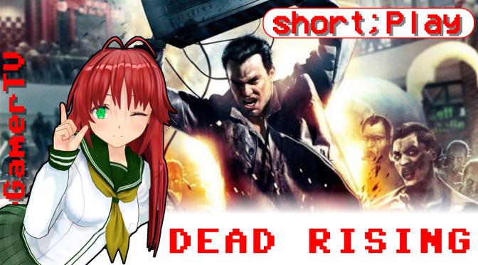 short;Play: Dead Rising