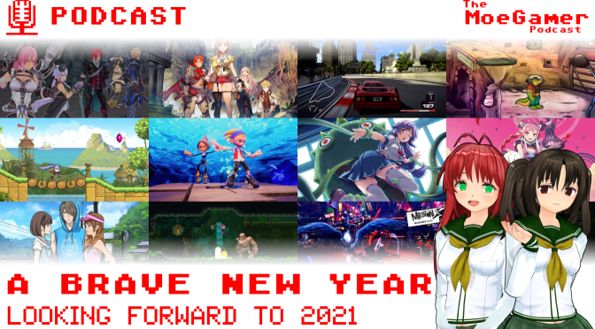 The MoeGamer Podcast: Episode 46 – A Brave New Year