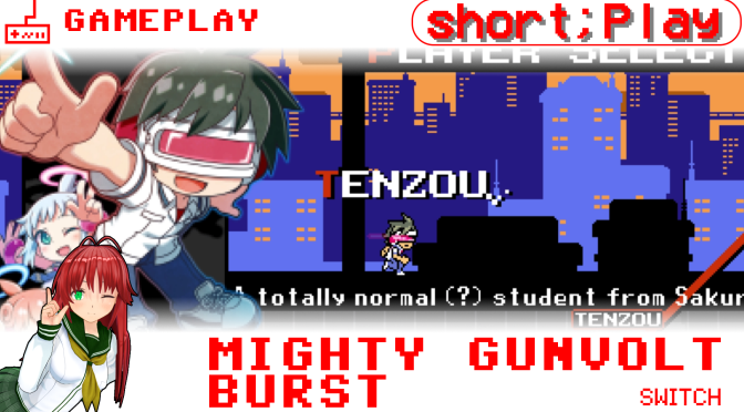 short;Play: Mighty Gunvolt Burst