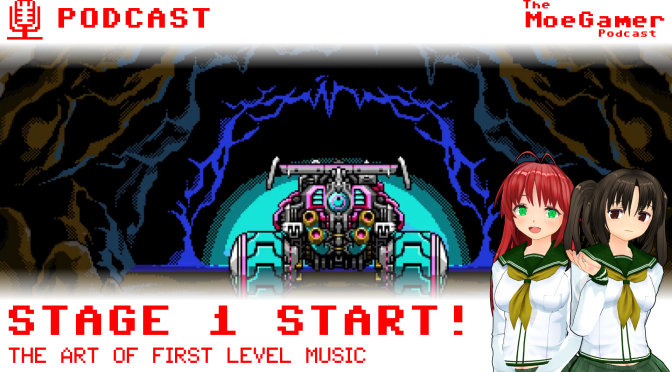 The MoeGamer Podcast: Episode 47 – STAGE 1 START!