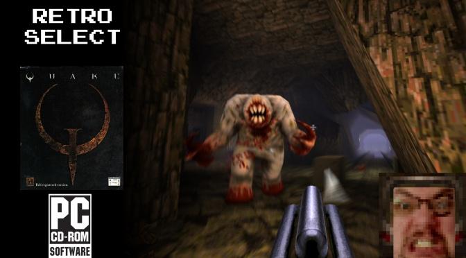 Retro Select: Quake